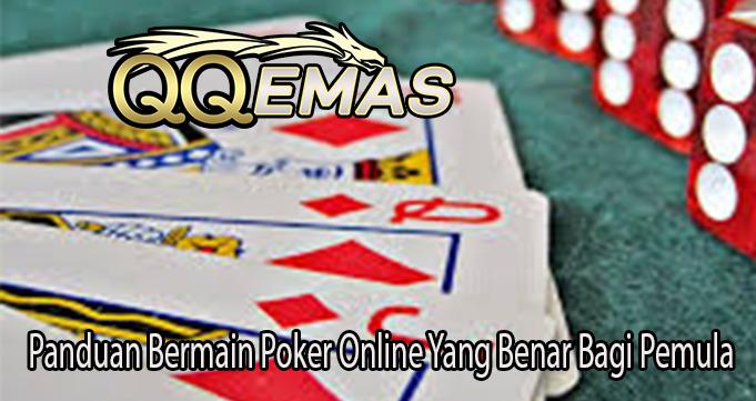 Panduan Bermain Poker Online Yang Benar Bagi Pemula