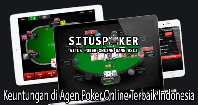 Keuntungan di Agen Poker Online Terbaik Indonesia