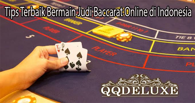 Tips Terbaik Bermain Judi Baccarat Online di Indonesia