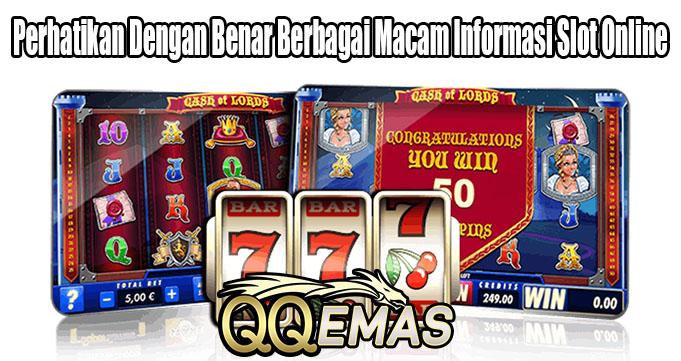 Perhatikan Dengan Benar Berbagai Macam Informasi Slot Online